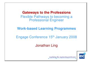 Gateways to the Professions Flexible Pathways to becoming a Professional Engineer