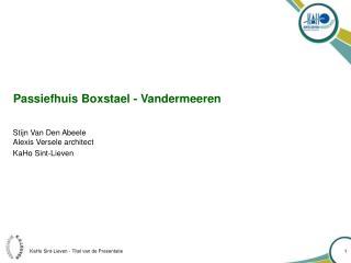 Passiefhuis Boxstael - Vandermeeren