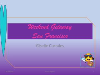 Weekend Getaway San Francisco