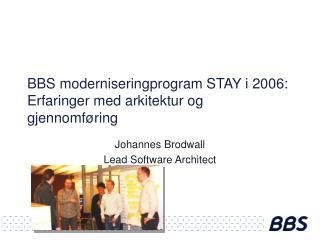 BBS moderniseringprogram STAY i 2006: Erfaringer med arkitektur og gjennomføring