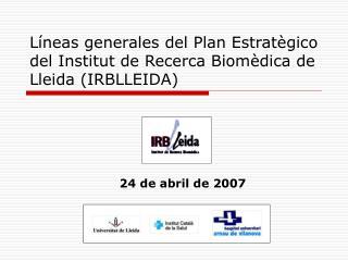 Líneas generales del Plan Estratègico del Institut de Recerca Biomèdica de Lleida (IRBLLEIDA)