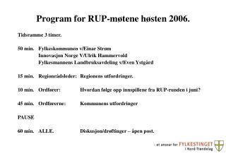 Program for RUP-møtene høsten 2006.