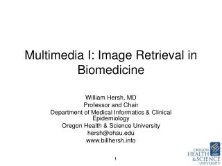 Multimedia I: Image Retrieval in Biomedicine