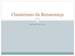 Classicismo da Renascen�a
