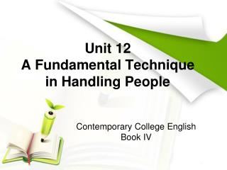 Unit 12 A Fundamental Technique in Handling People