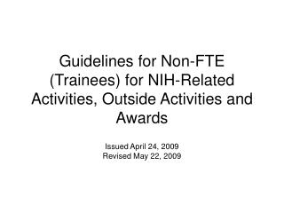 Guidelines for Non-FTE Trainees for NIH-Related Activities, Outside Activities and Awards