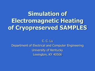 Simulation of Electromagnetic Heating of Cryopreserved SAMPLES