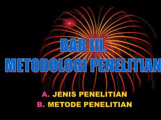 JENIS PENELITIAN METODE PENELITIAN