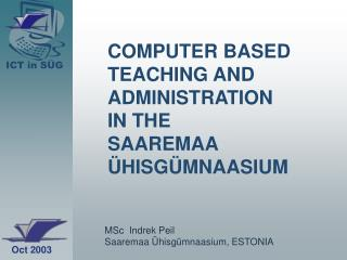 COMPUTER BASED TEACHING AND ADMINISTRATION  IN THE  SAAREMAA ÜHISGÜMNAASIUM
