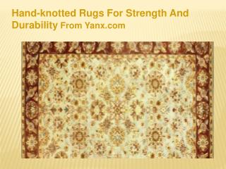 Hand-knotted Rugs For Strength And Durability