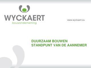 DUURZAAM BOUWEN STANDPUNT VAN DE AANNEMER