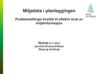 """Veiledning for nettsøk, jfr. """"miljørapport hogst""""          VIKEN SKOG Truede arter"""