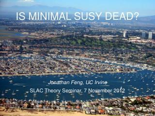 IS MINIMAL SUSY DEAD?