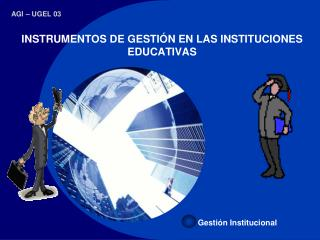 INSTRUMENTOS DE GESTI�N EN LAS INSTITUCIONES EDUCATIVAS