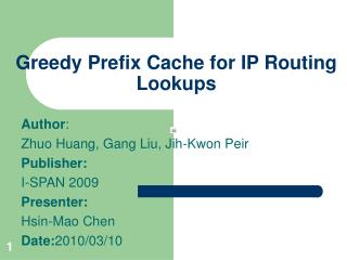 Greedy Prefix Cache for IP Routing Lookups