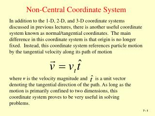 Non-Central Coordinate System