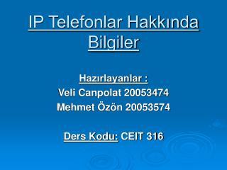 IP Telefonlar Hakkında Bilgiler
