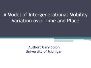 A Model of Intergenerational Mobility Variation over Time and Place