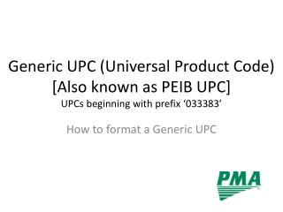 Generic UPC (Universal Product Code)  [Also known as PEIB UPC] UPCs beginning with prefix '033383'
