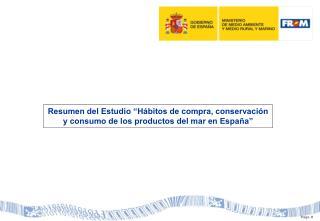 """Resumen del Estudio """"Hábitos de compra, conservación y consumo de los productos del mar en España"""""""