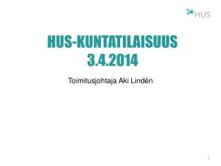 HUS-Kuntatilaisuus 3.4.2014