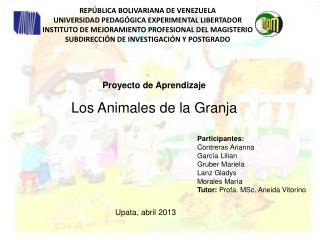Participantes: Contreras Arianna García Lilian Gruber Mariela  Lanz Gladys Morales María
