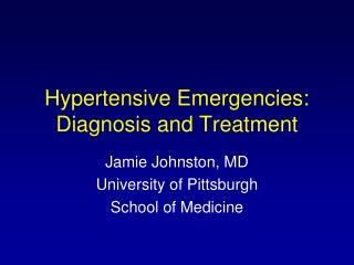 Hypertensive Emergencies: Diagnosis and Treatment