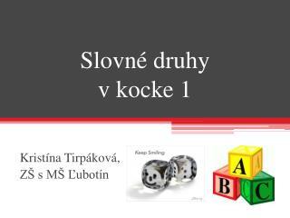 Slovné druhy v kocke 1