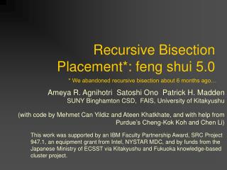 Recursive Bisection Placement*: feng shui 5.0