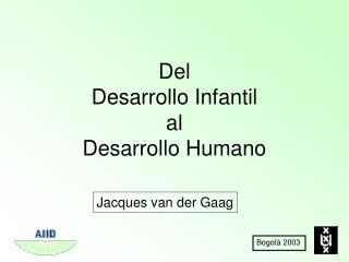 Del  Desarrollo Infantil  al  Desarrollo Humano