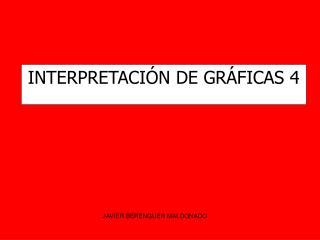 INTERPRETACI�N DE GR�FICAS 4