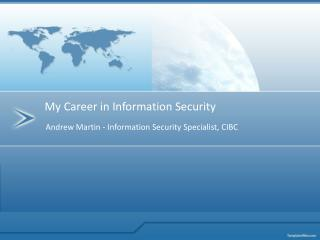 Andrew Martin - Information Security Specialist, CIBC