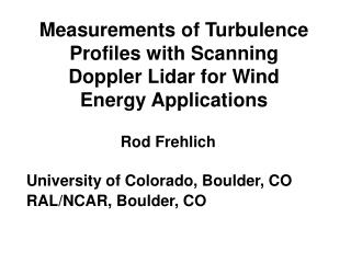 Measurements of Turbulence Profiles with Scanning Doppler Lidar for Wind Energy Applications