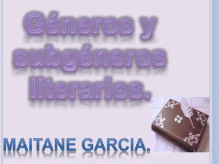Géneros y subgéneros literarios.