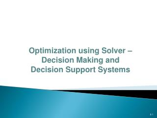 Optimization using Solver – Decision Making and Decision Support Systems