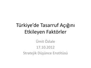 Türkiye'de Tasarruf Açığını Etkileyen Faktörler