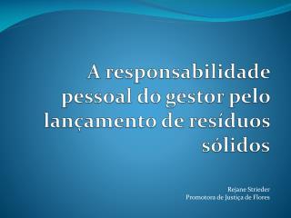 A responsabilidade pessoal do gestor pelo lançamento de resíduos sólidos
