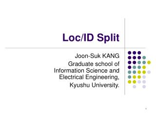 Loc/ID Split