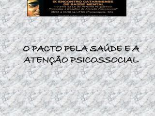 O PACTO PELA SA�DE E A ATEN��O PSICOSSOCIAL