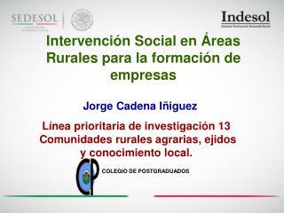 Intervención Social en Áreas  Rurales para la formación de empresas