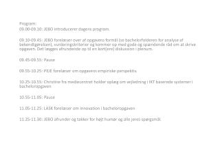 Program: 09.00-09.10: JEBO introducerer dagens program .
