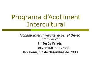 Programa d�Acolliment Intercultural
