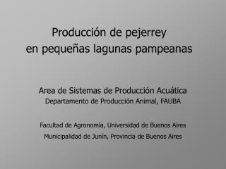 Producci ón de pejerrey  en pequeñas lagunas pampeanas