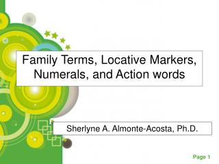 Family Terms, Locative Markers, Numerals, and Action words