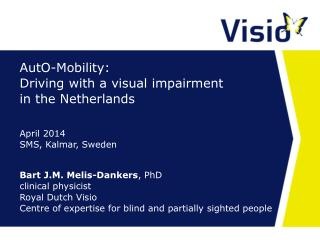 AutO-Mobility:  Driving with a visual impairment in the Netherlands