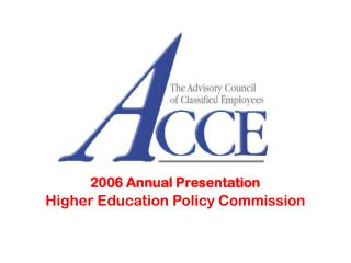 2006 Annual Presentation Higher Education Policy Commission