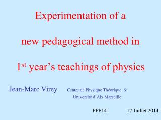 Experimentation of a  new pedagogical method in  1 st  year's teachings of physics