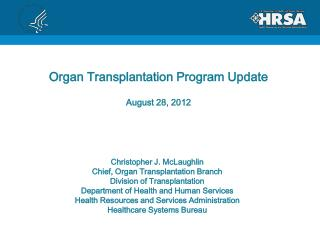 Organ Transplantation Program Update August 28, 2012