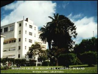 HOSPITAL GRAL. DE AGUDOS DR. CARLOS G. DURAND