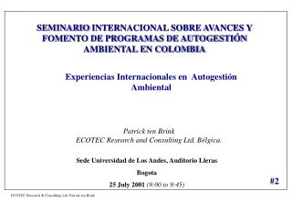 Sede Universidad de Los Andes, Auditorio Lleras Bogota  25 July 2001  (9:00 to 9:45)